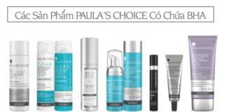 Các sản phẩm có chứa BHA của Paula's Choice.